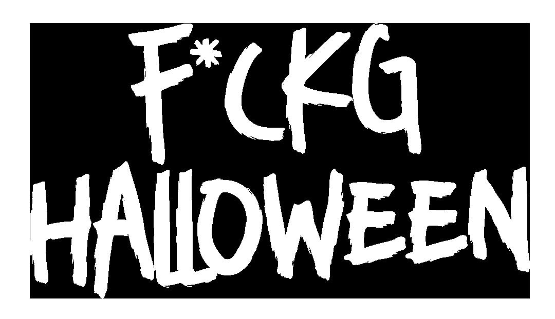 F*CKG HALLOWEEN